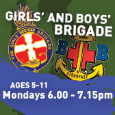 Girls & Boys Brigade* Every Monday during term time 6pm - 7:15pm*Click for more info